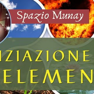 Iniziazione ai 4 Elementi: Memorie di un Viaggio | Spazio Munay - con Roberta Tomassini
