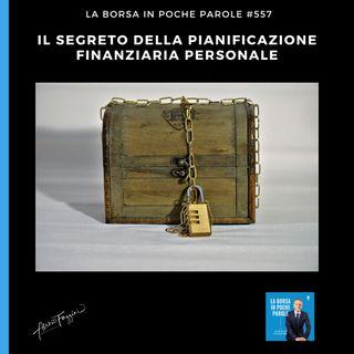 #557 Il segreto della pianificazione finanziaria personale