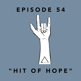 Episode 54- Hit of Hope Shout Out to Nicole, Meredith and Derek
