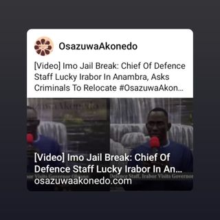 [Video] Imo Jail Break: Chief Of Defence Staff Lucky Irabor In Anambra, Asks Criminals To Relocate #OsazuwaAkonedo #igbos #Nigeria #attack