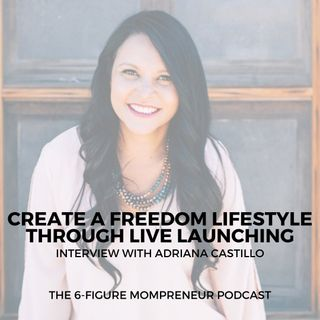 Create a freedom lifestyle through live launching with Adriana Castillo