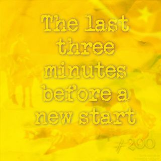 The last three minutes before a new start (#200)