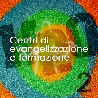 2. Centri di evangelizzazione e formazione