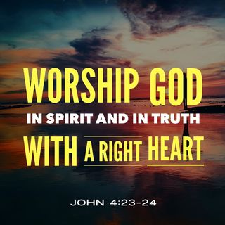 God Empowers You To Worship Him In Spirit and Truth to Know Him More