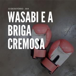 Wasabi e a Briga Cremosa