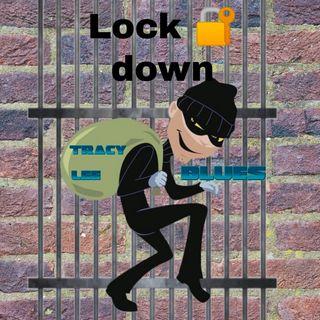 Locked 🔐 Down Blues