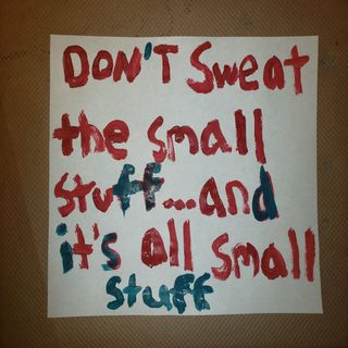 Episode 18 Don't Sweat the Small Stuff...and it's all Small Stuff