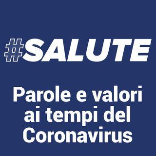 #Salute - Parole e valori ai tempi del coronavirus