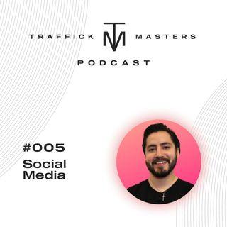 Traffick Masters Podcast #005 La batalla de las redes sociales