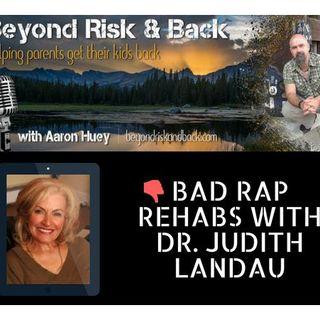 Bad Rap Rehabs with Dr. Judith Landau