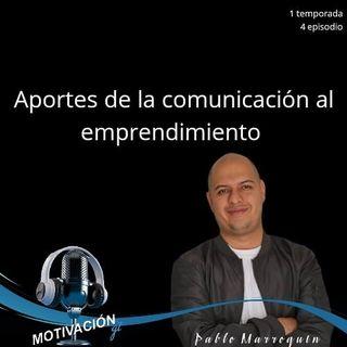 La Comunicación en el Emprendimiento - Pablo Marroquín
