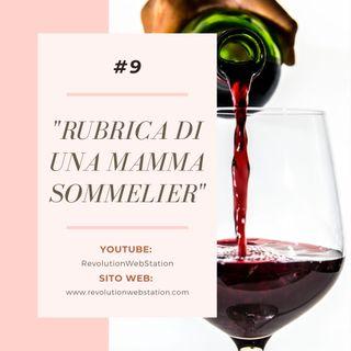 """#9 SERENA VALENTINO - """"RUBRICA DI UNA MAMMA SOMMELIER"""""""