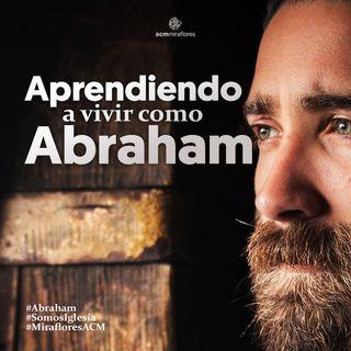 Aprendiendo a vivir como Abraham: Trascendiendo generaciones | Juan Valle