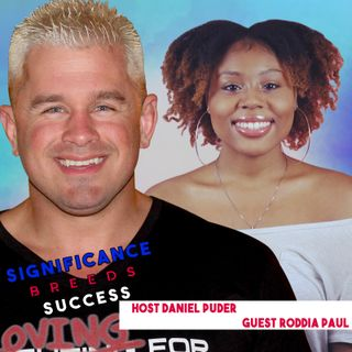 Daniel Puder & Roddia Paul | What is your Significance | Significance Breeds Success | #podsessions #1