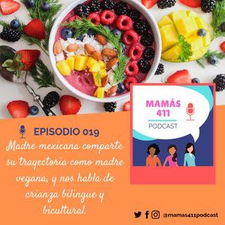 019 - Madre mexicana comparte su trayectoria como madre vegana y su crianza bilingue y bicultural.