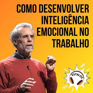Como desenvolver inteligência emocional no trabalho | Estalo