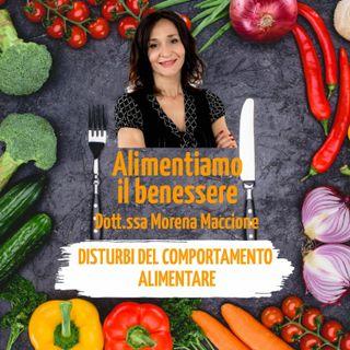Alimentiamo il benessere -Disturbi del comportamento alimentare - di Morena Maccione