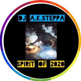 SPIRIT OF 2020 // DJ A.K.STEPPA