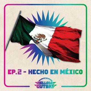 Episodio #2 - Hecho en México