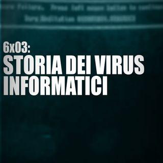 AI 6x03: STORIA DEI VIRUS INFORMATICI