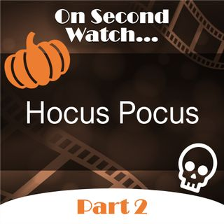 Hocus Pocus (1993) - Part 2, Rewatch Review