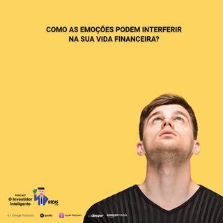 168 Como as emoções podem interferir na sua vida financeira?