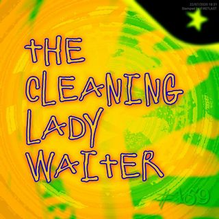 The cleaning lady waiter (#159)