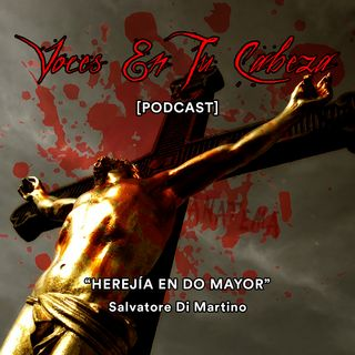 """Herejía En Do Mayor"" de Salvatore Di Martino- [Audiocuento de misterio]"