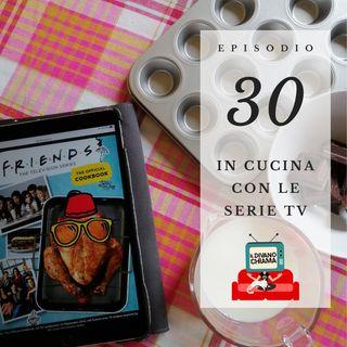 Puntata 30 - In cucina con le serie TV