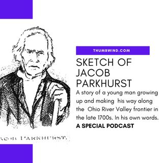 Part 2 - The Sketches of Jacob Parkhurst - Life in hostile territory.