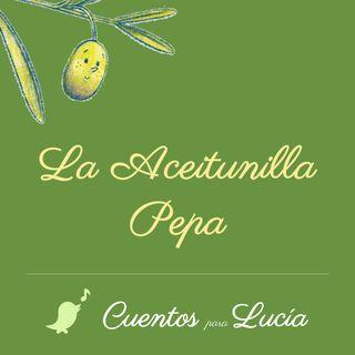 Cuentos para Lucía - La Aceitunilla Pepa