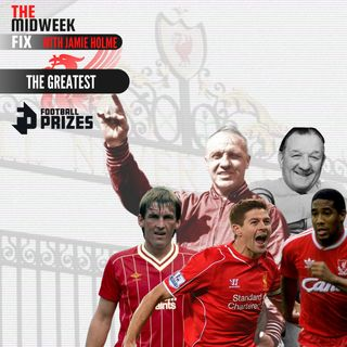The Greatest | The Midweek Fix |  Liverpool Fc News & Chat