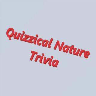Quizzical Nature Trivia