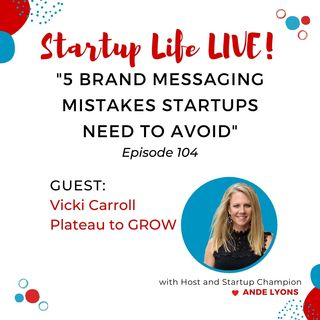 5 Brand Messaging Mistakes Startups Need to Avoid