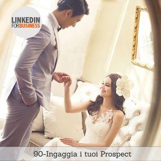 90-Ingaggia i tuoi Prospect su LinkedIn