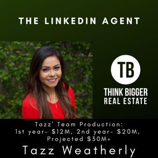 Tazz Weatherly- The LinkedIn Agent