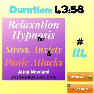 """#114 Relaxation Hypnosis for Stress, Anxiety & Panic Attacks - """"SAFE, POSITIVE, HEALING RELAXATION"""" - (Jason Newland) (9th April 2020)"""