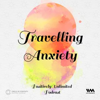 Ep. 66: Travelling Anxiety