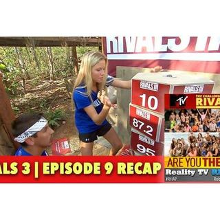 MTV Challenge RHAPup | Rivals 3 Episode 9 Recap Podcast