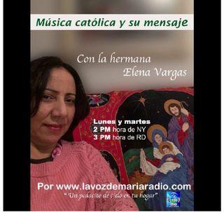 Música Católica y su Mensaje con Elena Vargas - Martes 11 de Julio 17