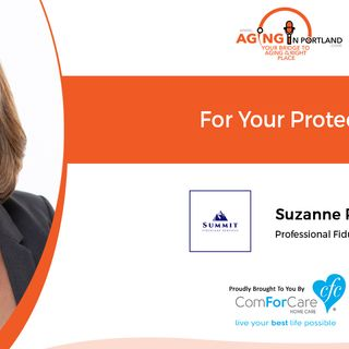 11/20/19: Suzanne Rowe of Summit Fiduciary Services | Protection If You Can No Longer Speak for Yourself | Aging in Portland
