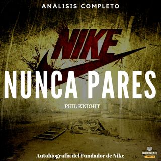 138 - Nunca Pares (Historia de la Empresa Nike)