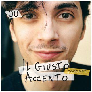 00 - Mi presento, l'inizio del podcast, l'importanza dell'estate - Il Giusto Accento