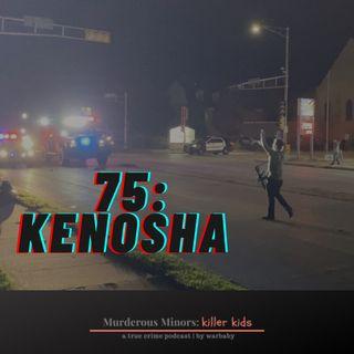 75: Kenosha - Kyle Rittenhouse