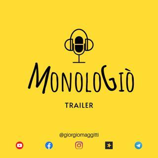 Sigla/Trailer MonoloGiò
