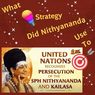Strategy Nithyananda Uses To Get United Nations To Recogonize Persecution On SPH Nithyananda & KAILASA
