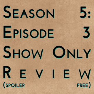 Game of Thrones: S5E03 - Show Only Review (spoiler free)