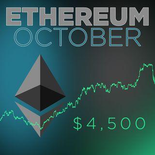 311. Ethereum October Analysis | ETH To $4,500?