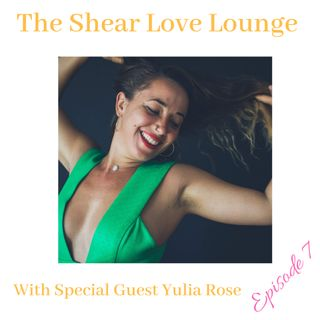 Episode 7: Special guest speaker Tantra Instructor Yulia Rose