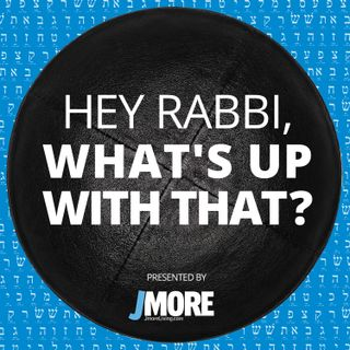 Hey Rabbi ...